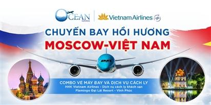Thông tin đăng ký chuyến bay hồi hương Combo Moscow - Việt Nam 16/10/2021