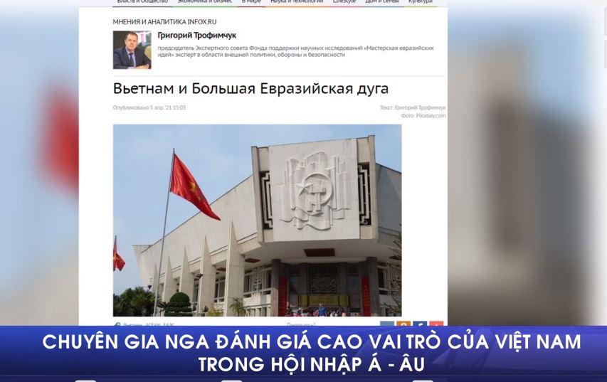 Chuyên gia Nga đánh giá cao vai trò của Việt Nam trong hội nhập Á - Âu